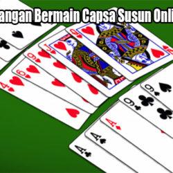 Kunci Kemenangan Bermain Capsa Susun Online Indonesia