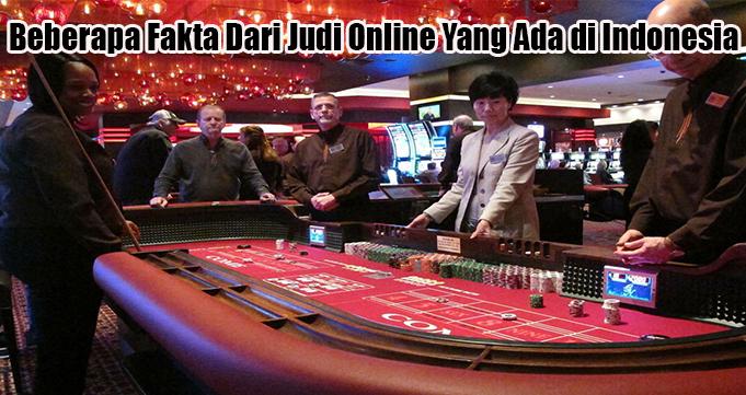 Beberapa Fakta Dari Judi Online Yang Ada di Indonesia